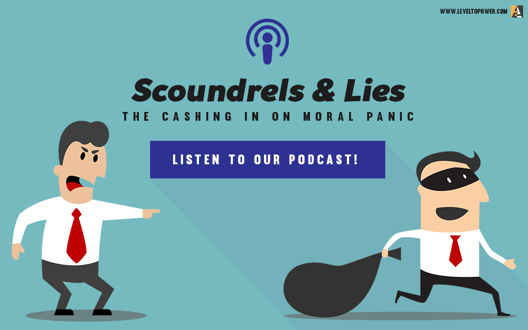 013 Scoundrels And Lies The Cashing In On Moral Panic Why Leaders